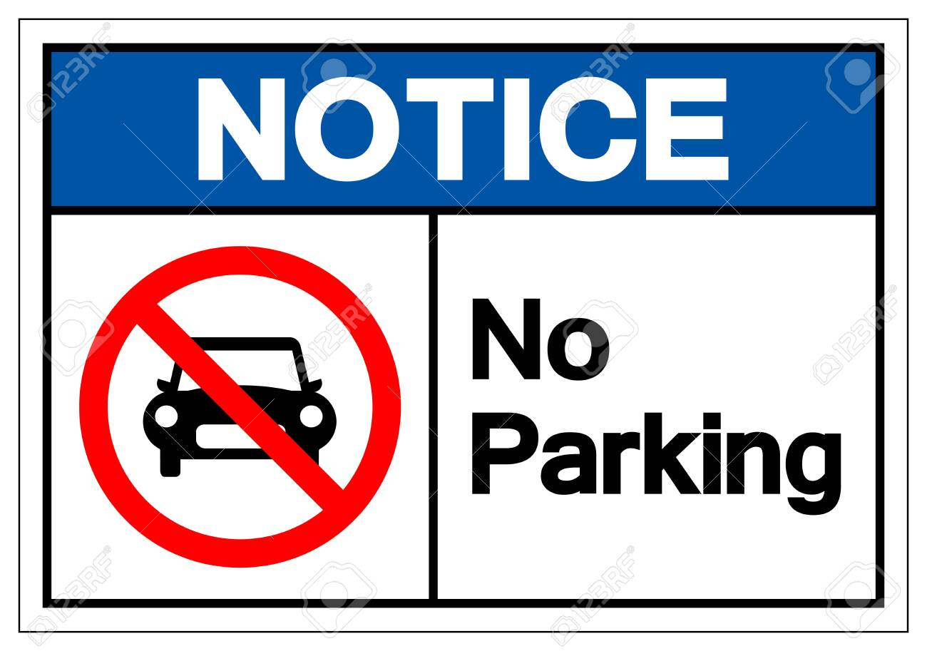 Notice No Parking Symbol Sign,Vector Illustration, Isolated On White Background Label. EPS10 - 123929175