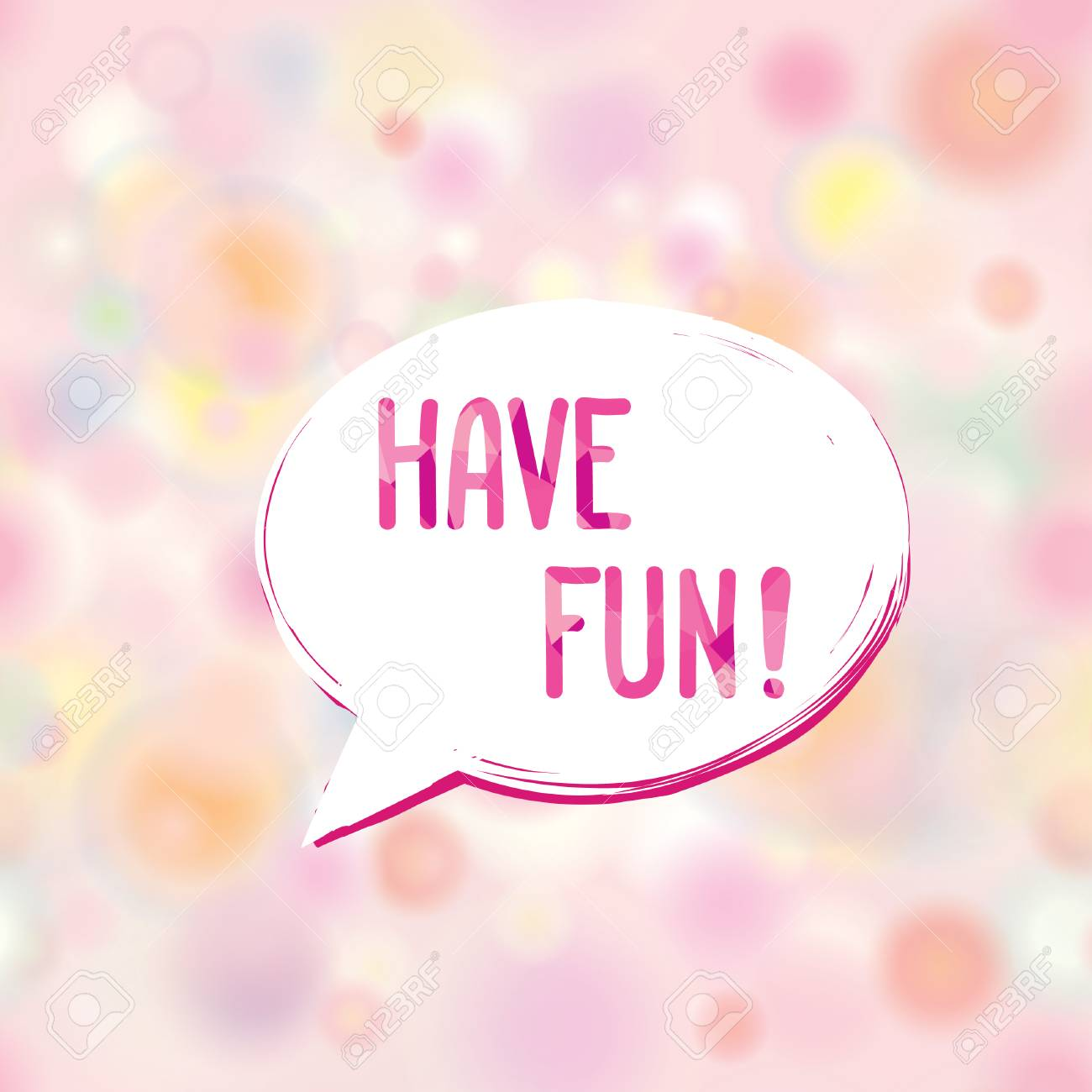 Have Fun Speech Bubble Happy Holiday Sign Party Invitation Design Card Background