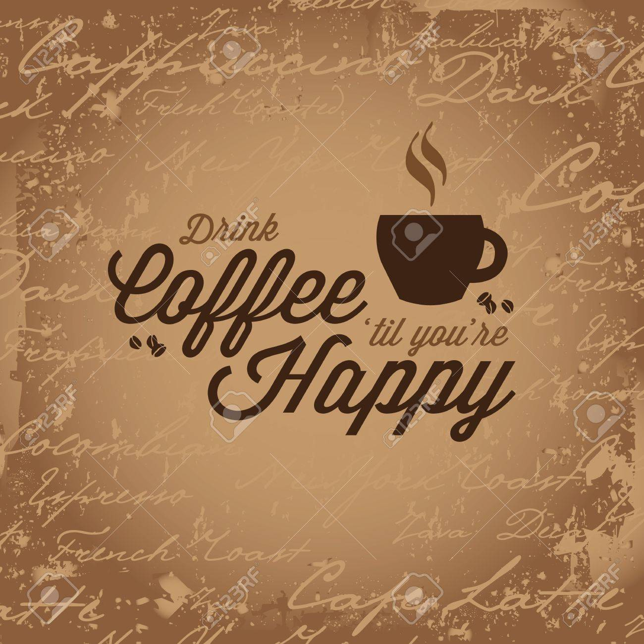 Vintage style design that reads Drink Coffe Til Youre Happy. Stock Vector - 20982251