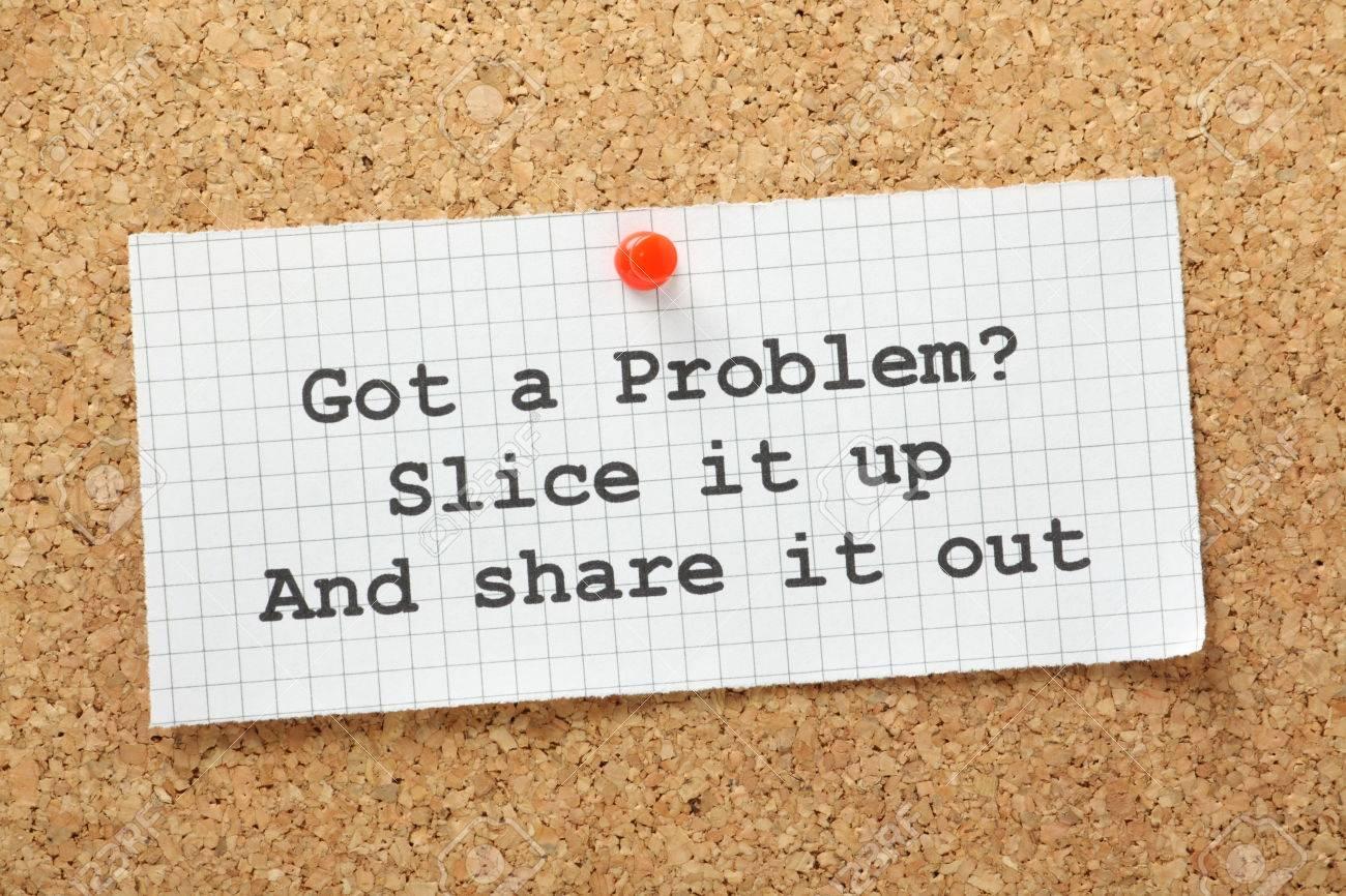 La Frase Consiguió Un Problema Slice Arriba Y Compartirlo Como Un Concepto Para El Trabajo En Equipo O De La Amistad En La Búsqueda De Soluciones En