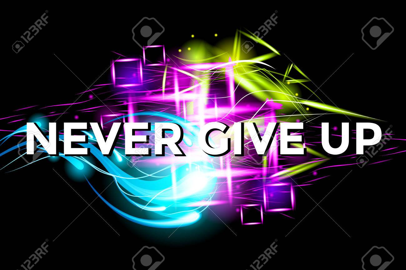 Never Give Up Fitness Motivation Bright Poster With Light Effect Background Inspiration Text