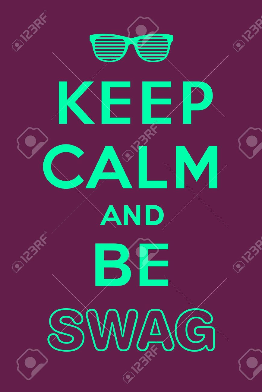Keep calm and be swag Stock Vector - 13624208