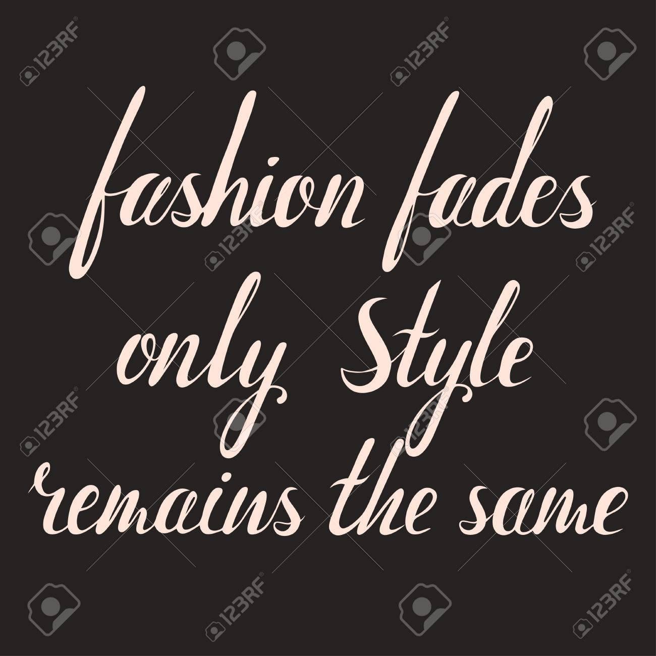 Fashion fades style remains the same inscription. coco chanel..