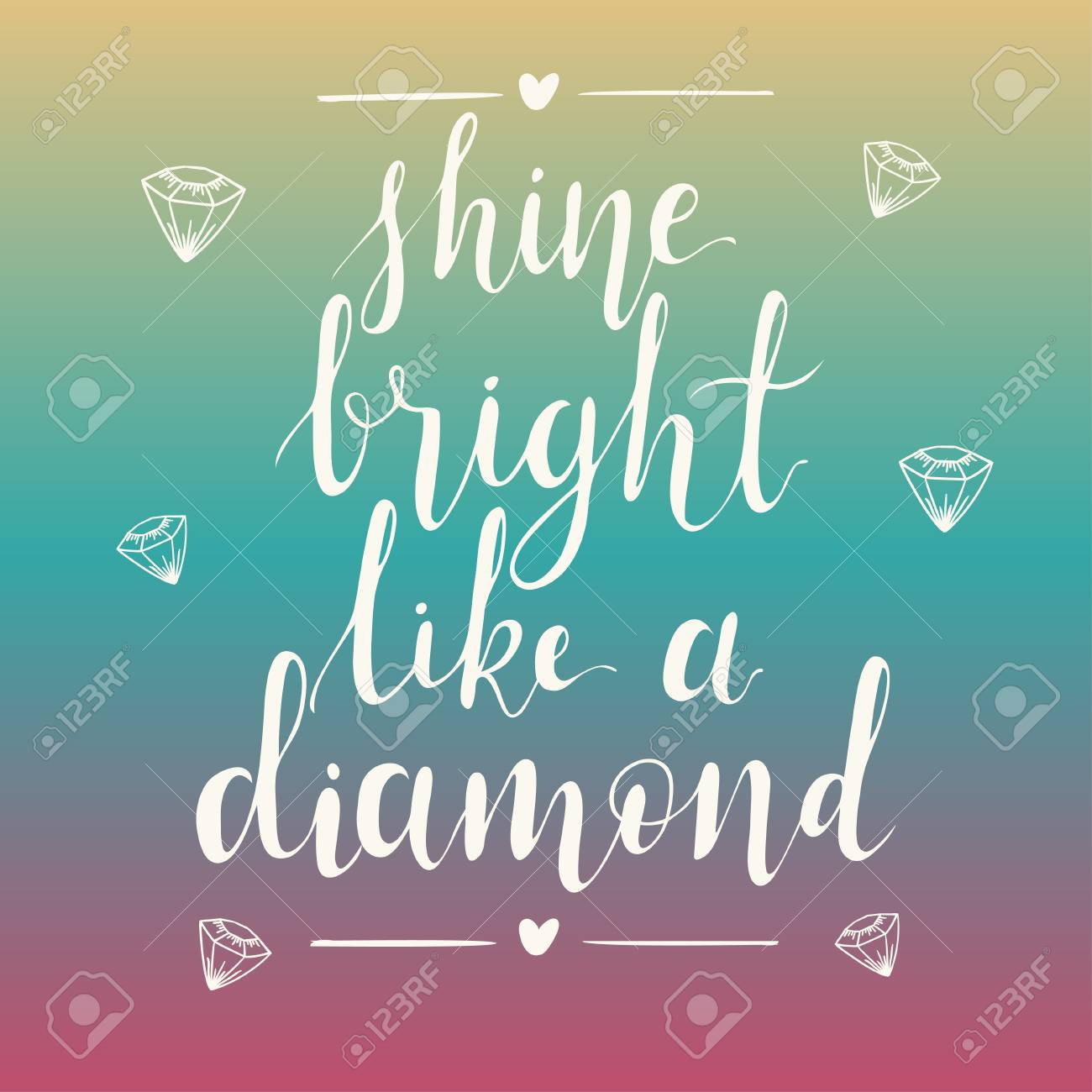 Shine bright like a diamond hand lettering quote on gradient..