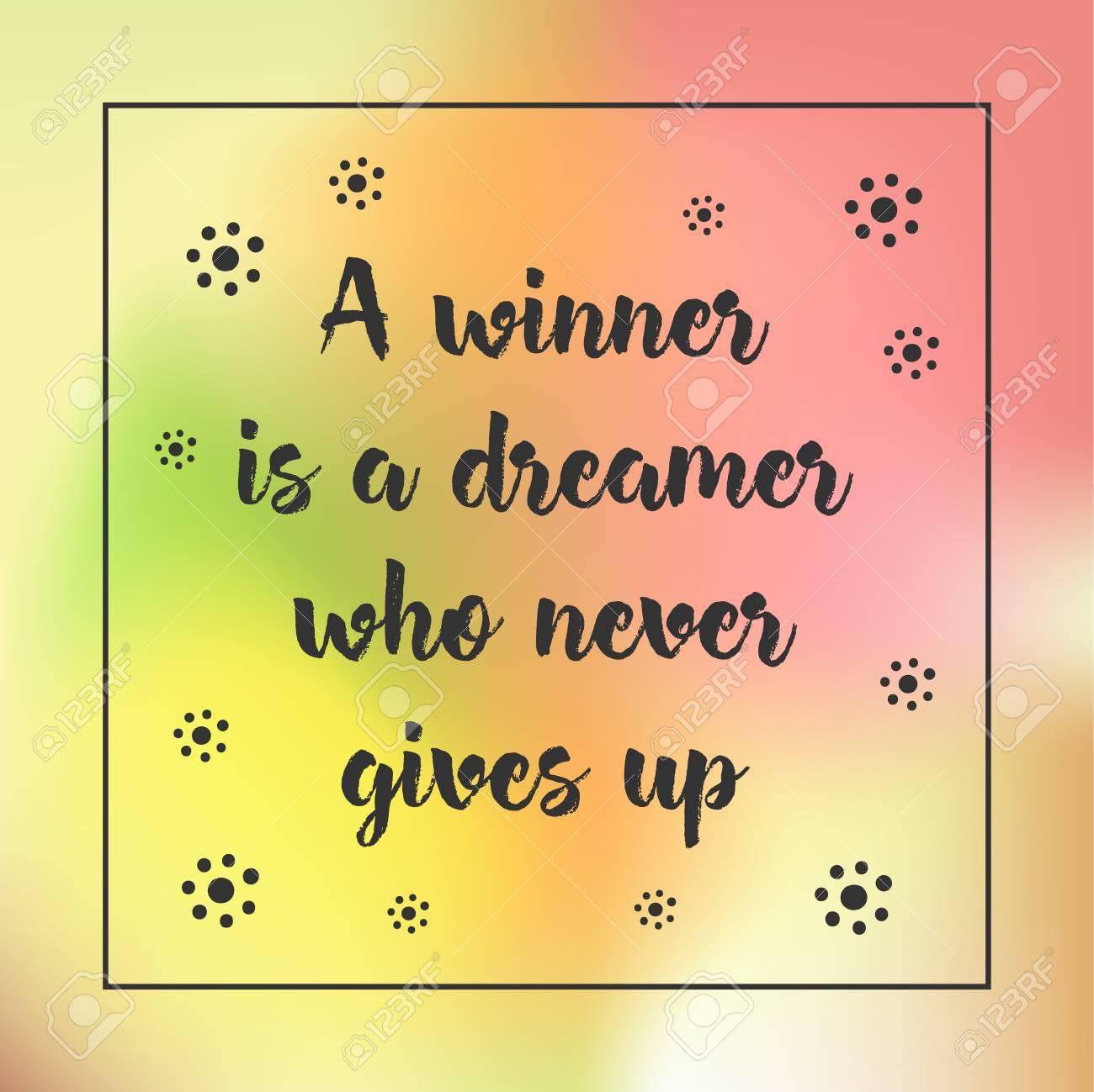 Ein Gewinner Ist Ein Träumer, Der Motivierend Zitat Gibt Nie Auf ...
