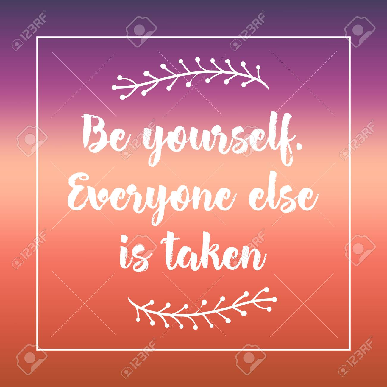 Be Yourself Everyone Else Is Taken Inspirational Quote Motivation