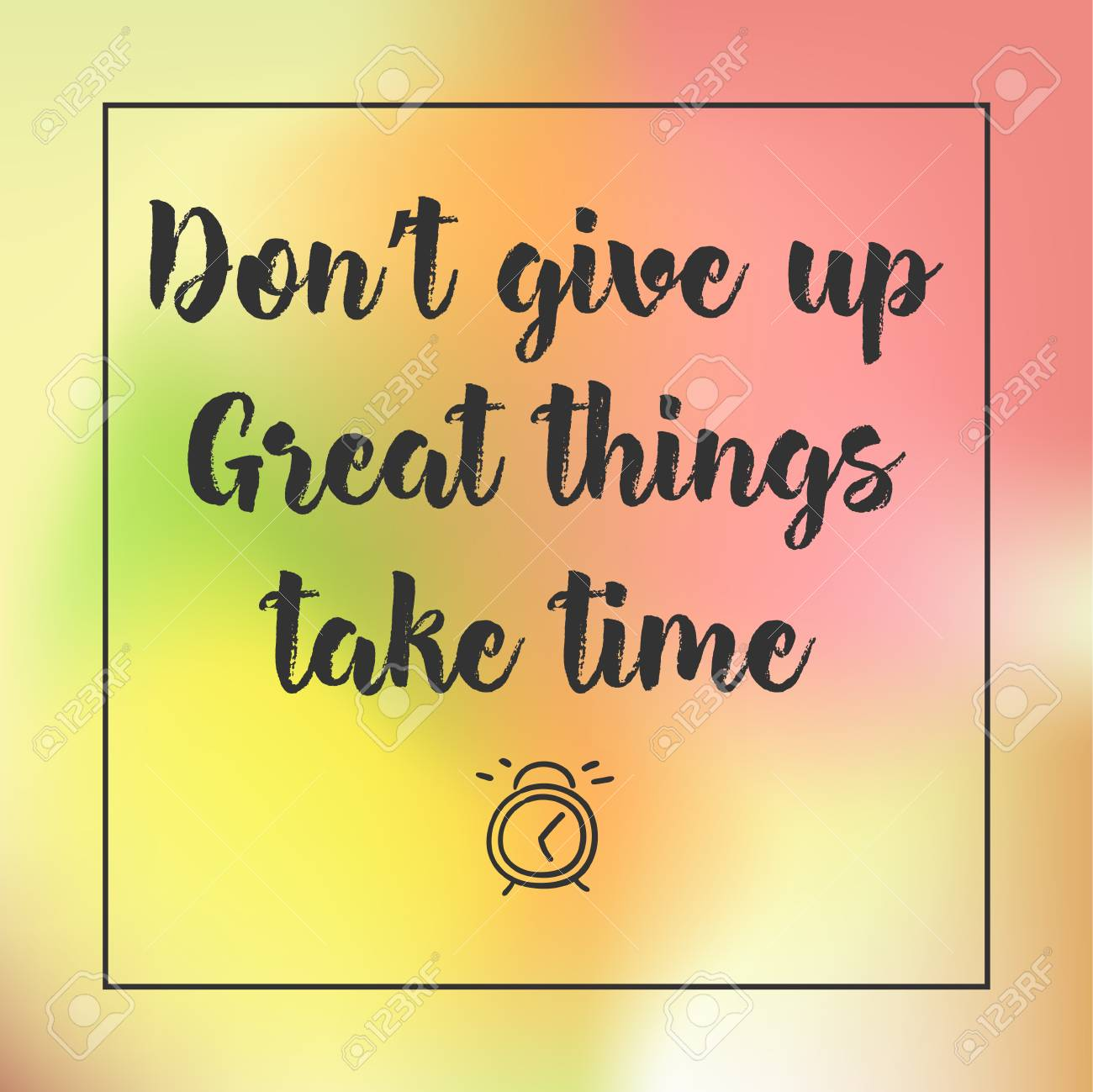 Dont Give Up, Great Things Take Time. Inspirational Quote, Motivation.  Typography For