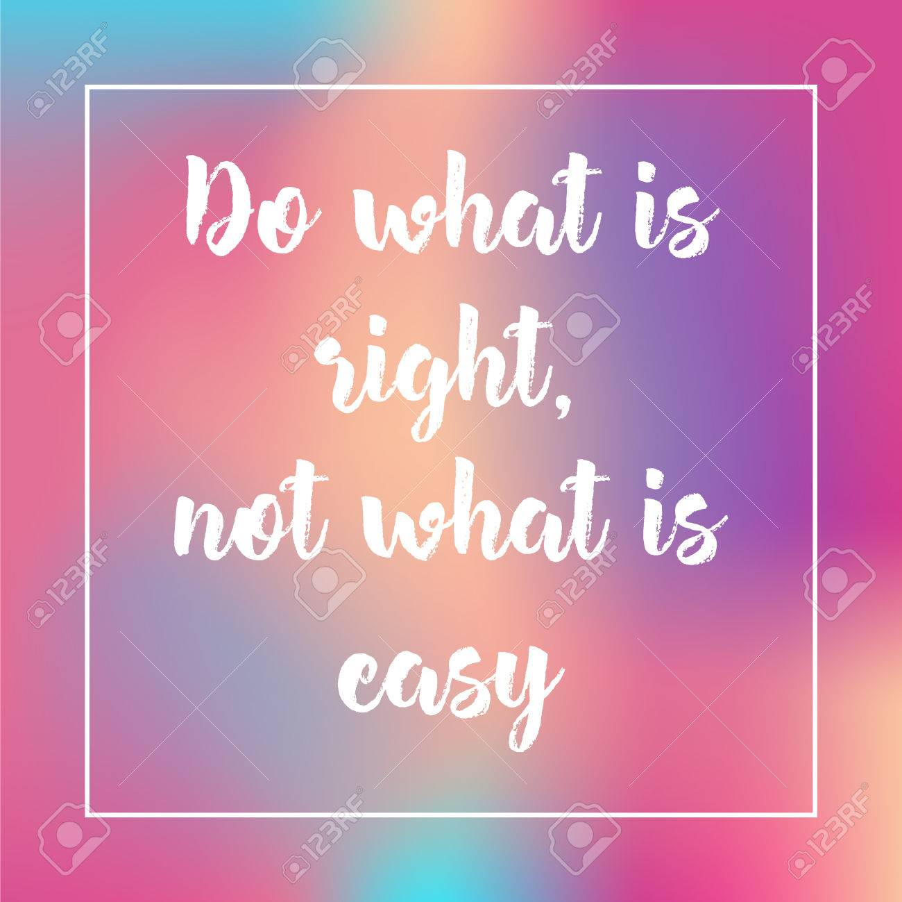 Do What Is Right Not What Is Easy Inspirational Quote Motivation
