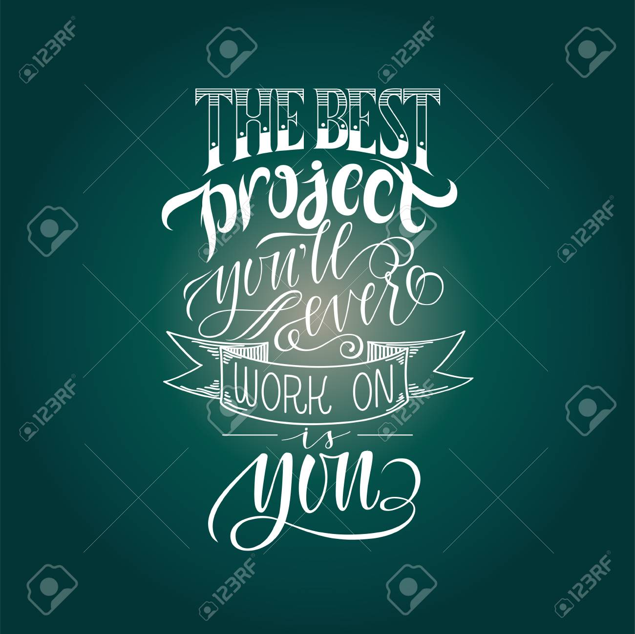 stylized inspirational motivation quote the best project you