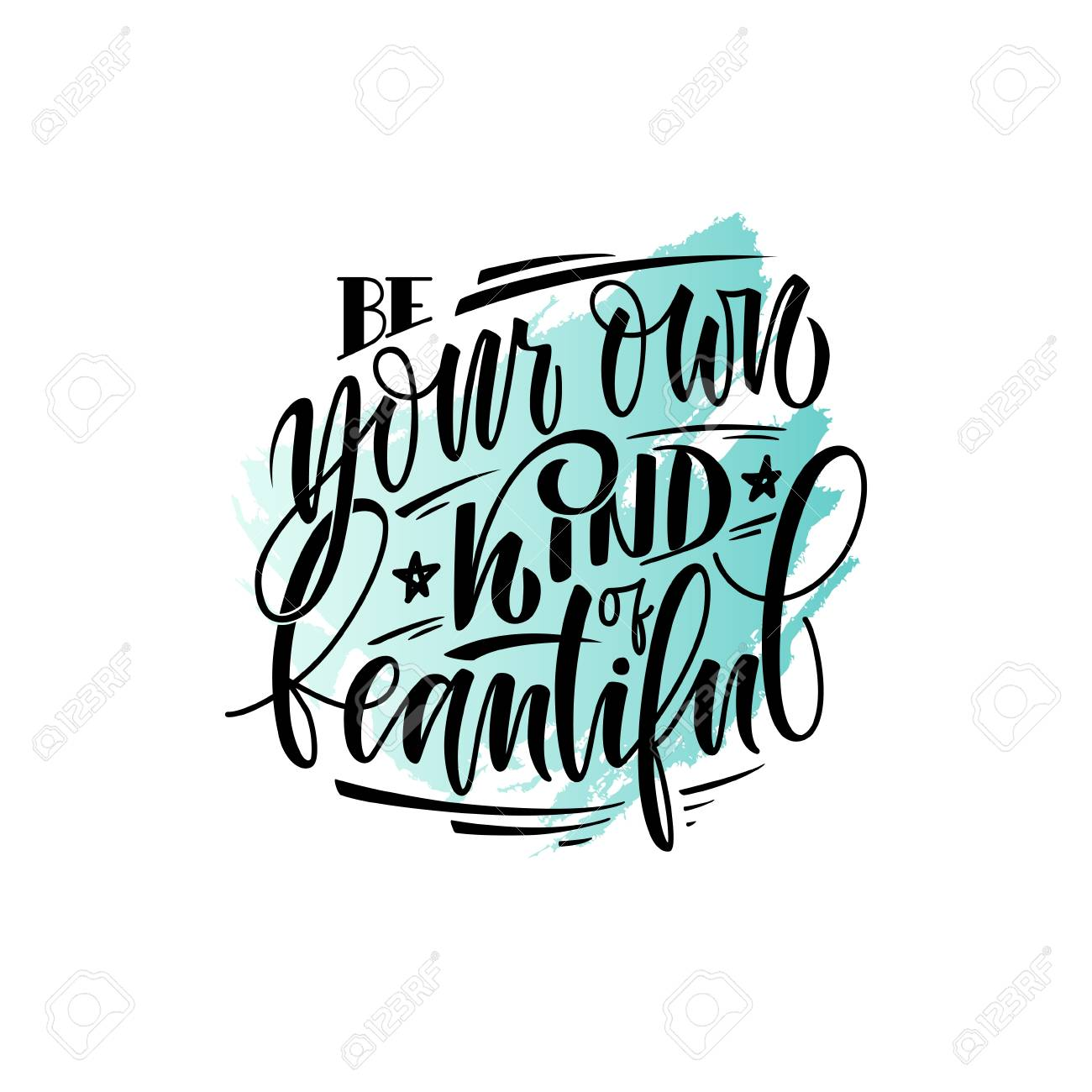 Stylized Inspirational Motivation Quote Be Your Own Kind Of