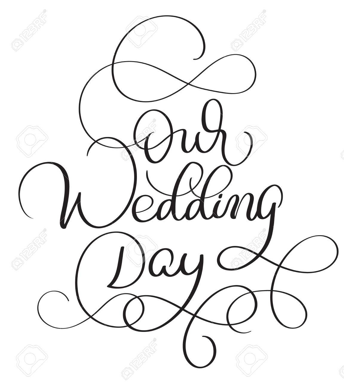 Our Wedding Day Text On White Background. Hand Drawn Calligraphy