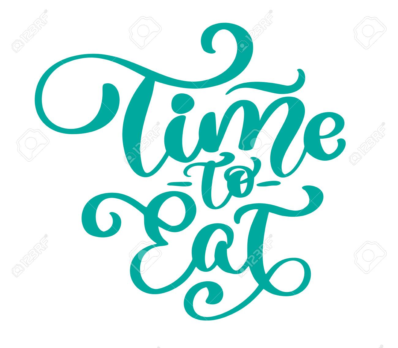 Time To Eat. Vector Vintage Text, Hand Drawn Lettering Phrase ...