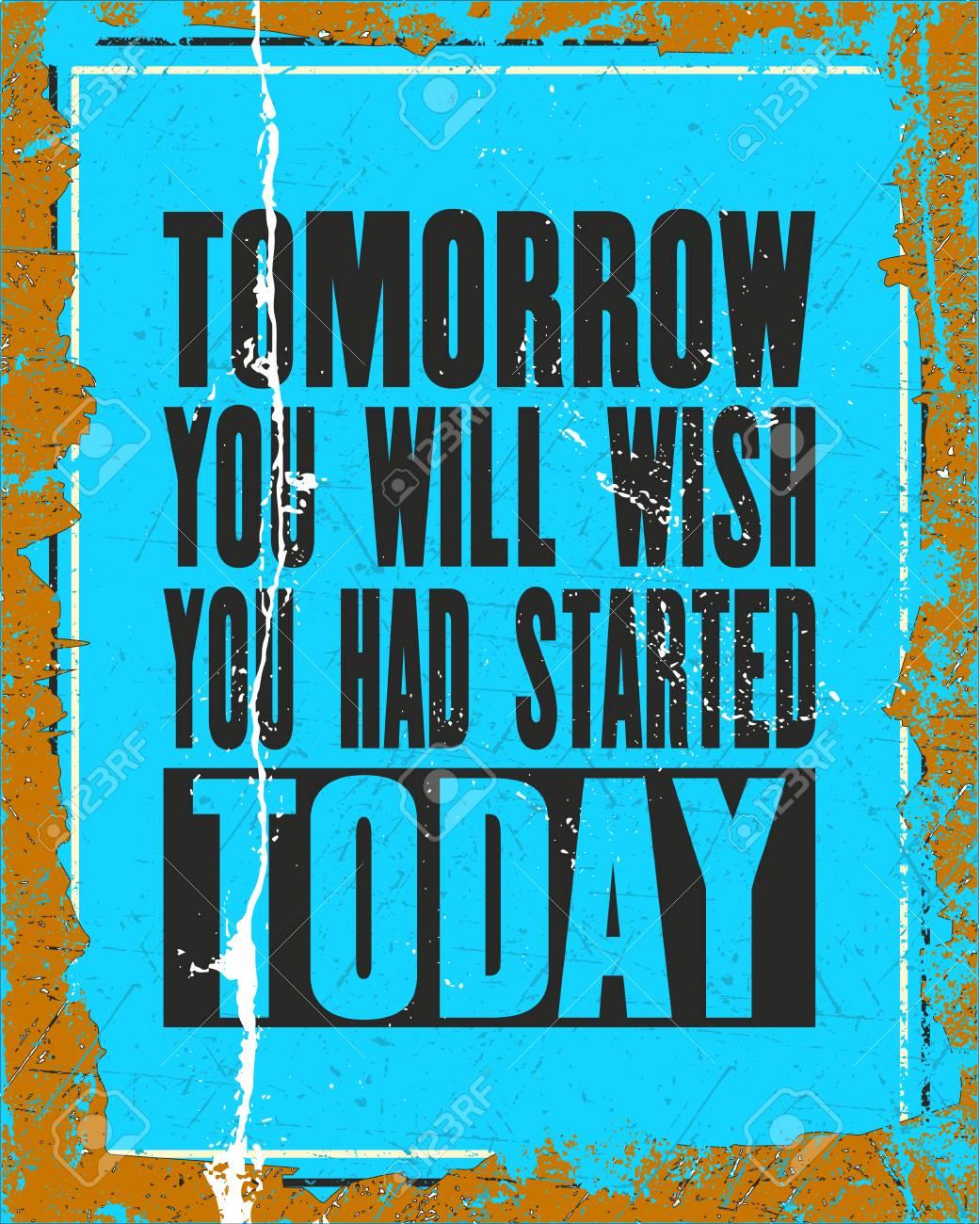 Que Vous Voudrez citation inspirante de motivation avec le texte demain vous voudrez