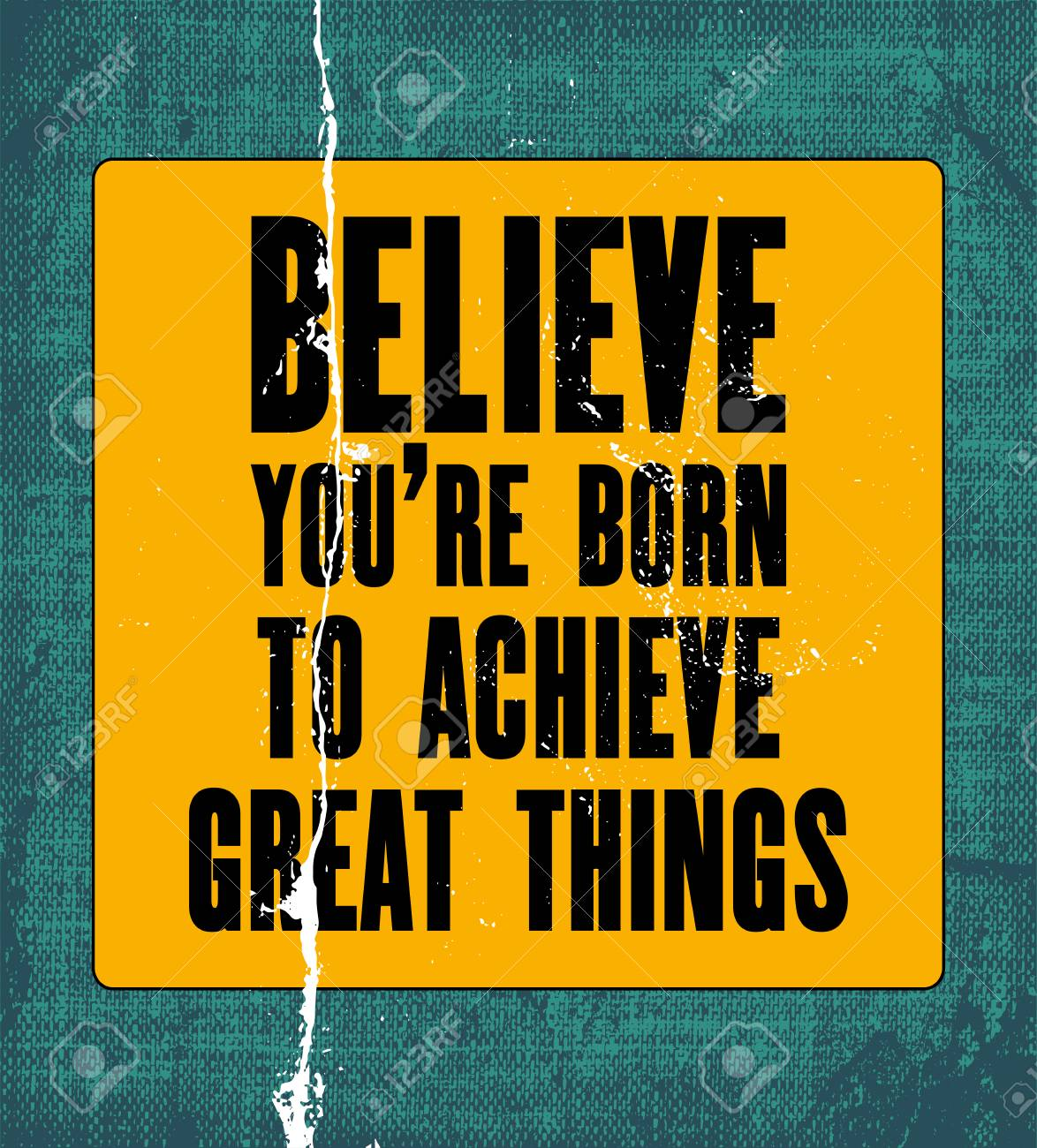 Inspiring Motivation Quote With Text Believe You Are Born To Achieve Great  Things. Stock Vector