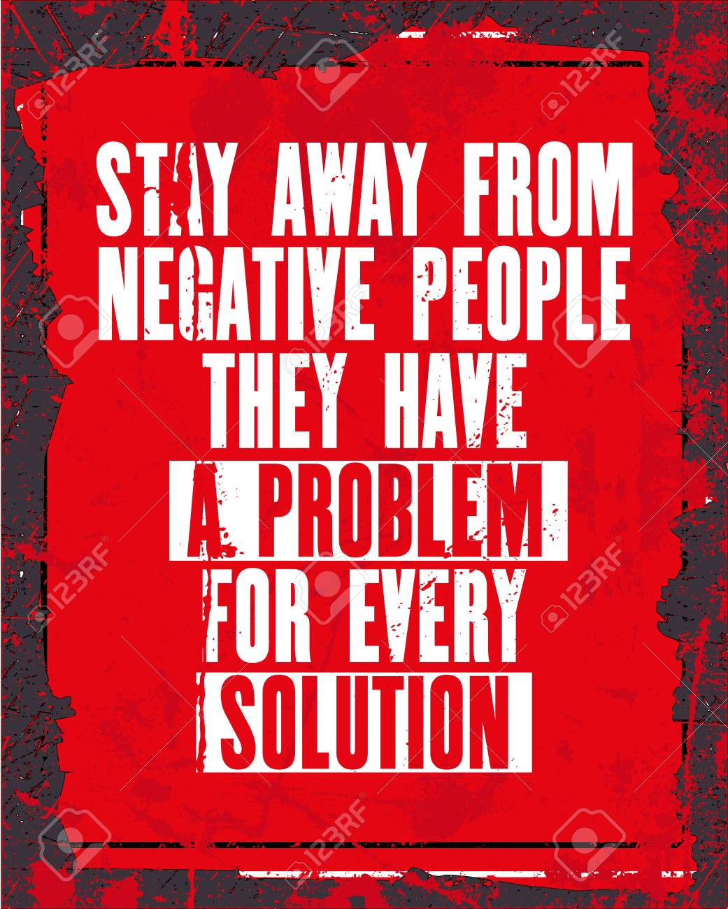Inspiring Motivation Quote With Text Stay Away From Negative People They  Have A Problem For Every