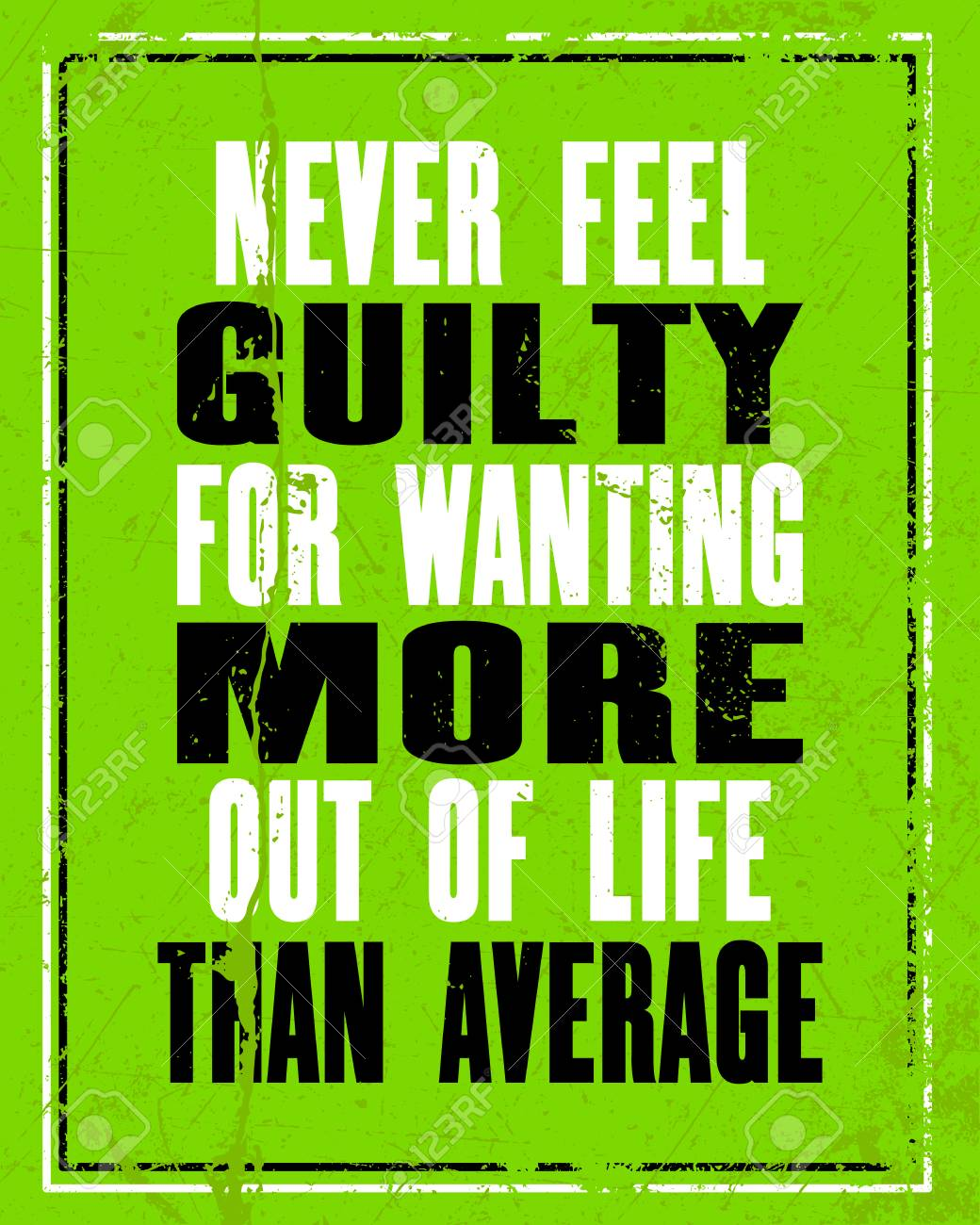 Inspiring Motivation Quote With Text Never Feel Guilty For