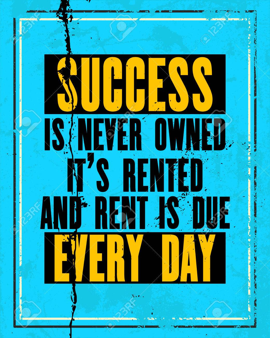 26ba32db1bb4 Inspiring motivation quote with text Success Is Never Owned It Is Rented  And Rent Is Due