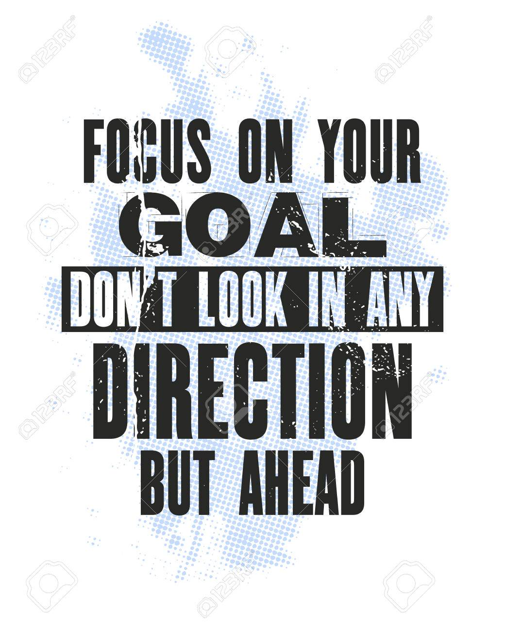 Inspiring Motivation Quote With Text Focus On Your Goal Do Not