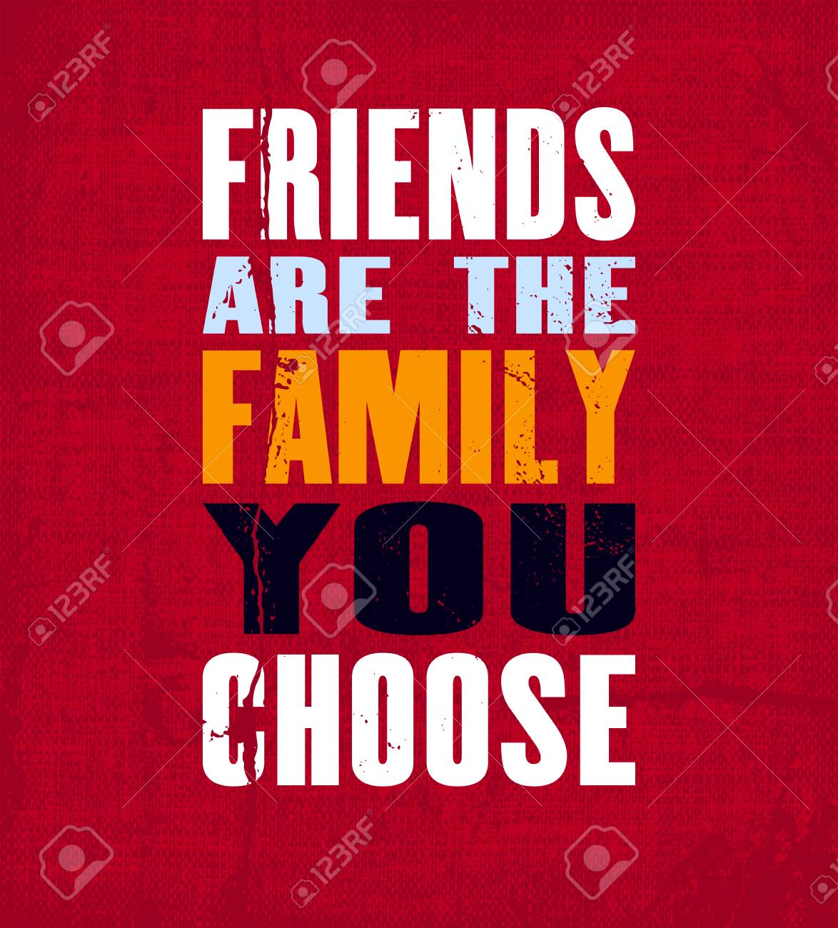 Inspiring Motivation Quote With Text Friends Are The Family