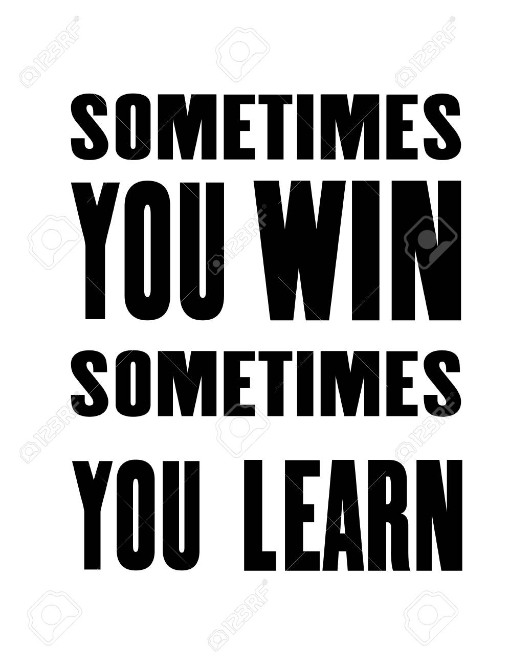 Inspiring Motivation Quote With Text Sometimes You Win Sometimes