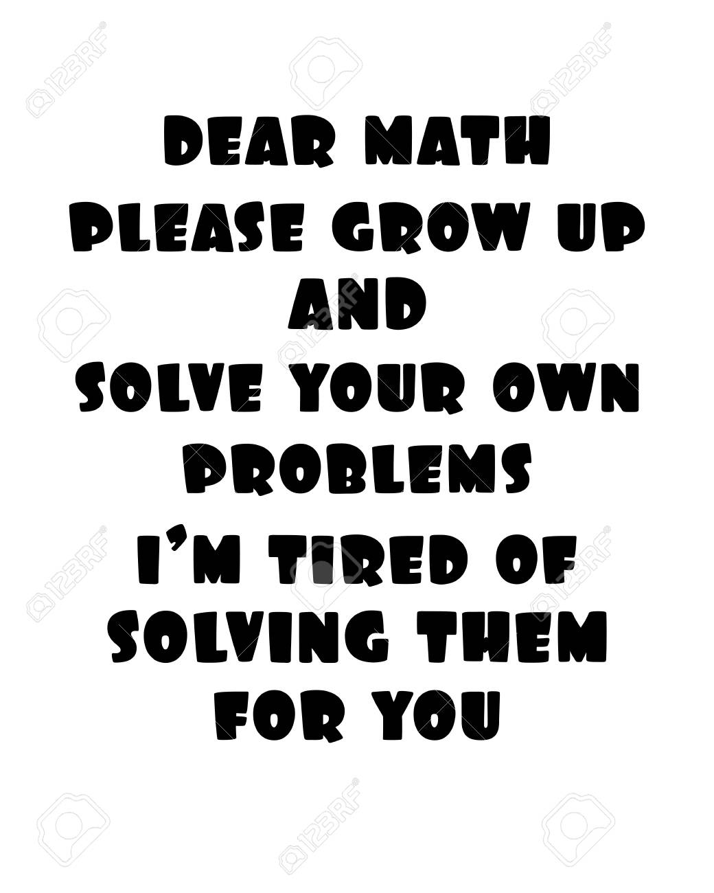 Inspiring Motivation Quote With Text Dear Math Please Grow Up