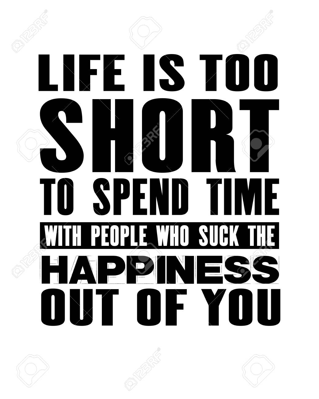 Inspiring Motivation Quote With Text Life Is Too Short To Spend