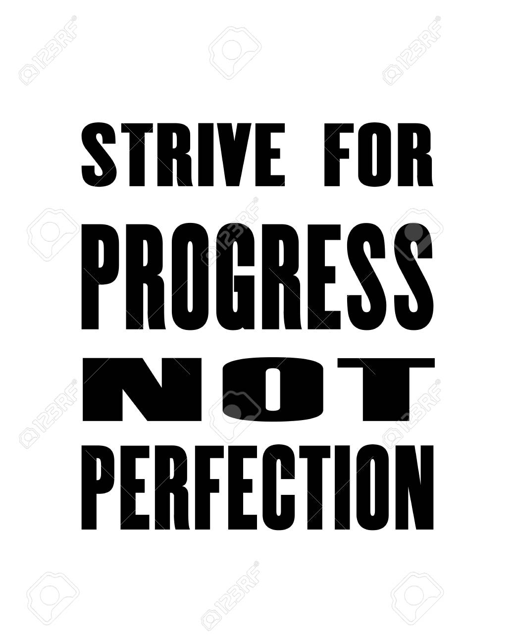 Inspiring motivation quote with text Strive For Progress Not..