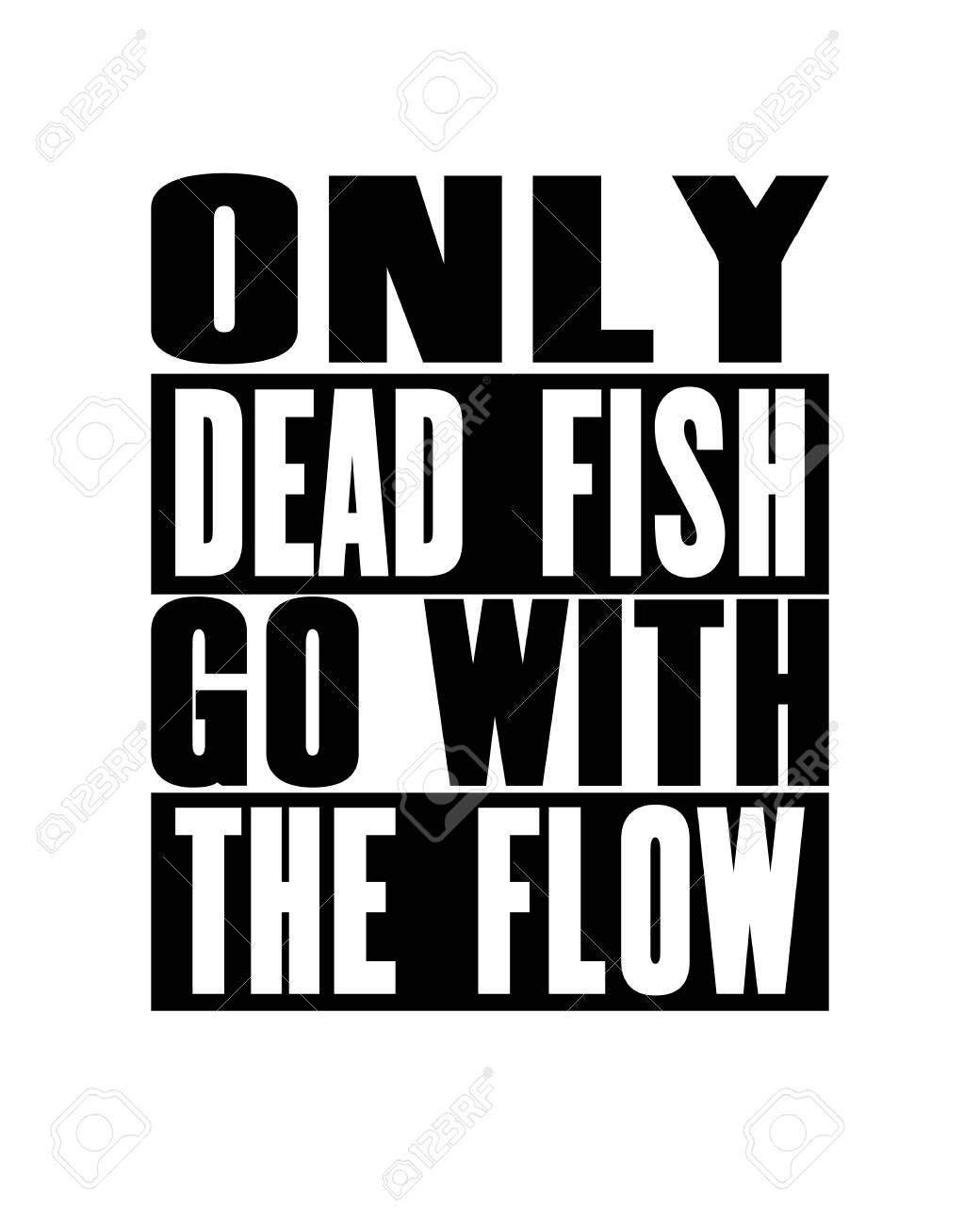 Inspiring Motivation Quote With Text Only Dead Fish Go With The Royalty Free Cliparts Vectors And Stock Illustration Image 114937897