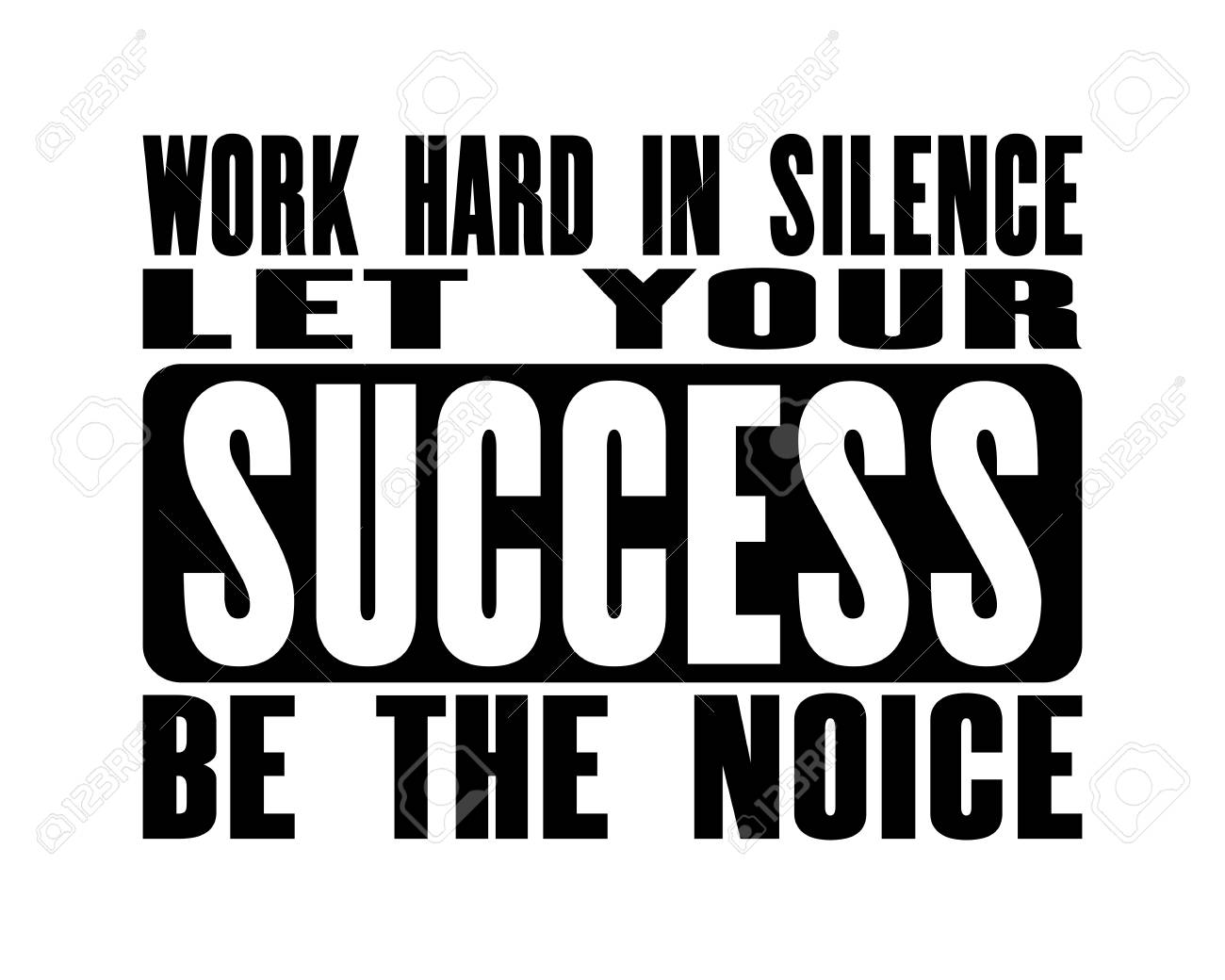 Inspiring Motivation Quote With Text Work Hard In Silence Let