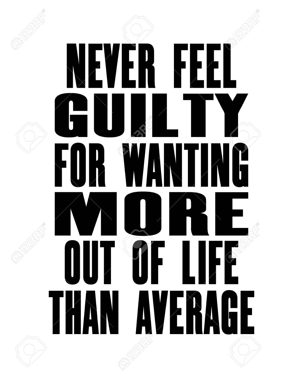 Inspiring Motivation Quote With Text Never Feel Guilty For Wanting