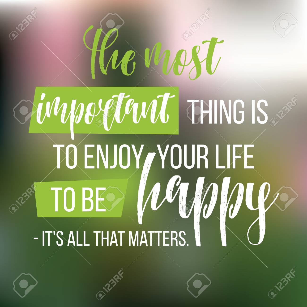Motivational quote inspiration the most important thing is to enjoy your life be