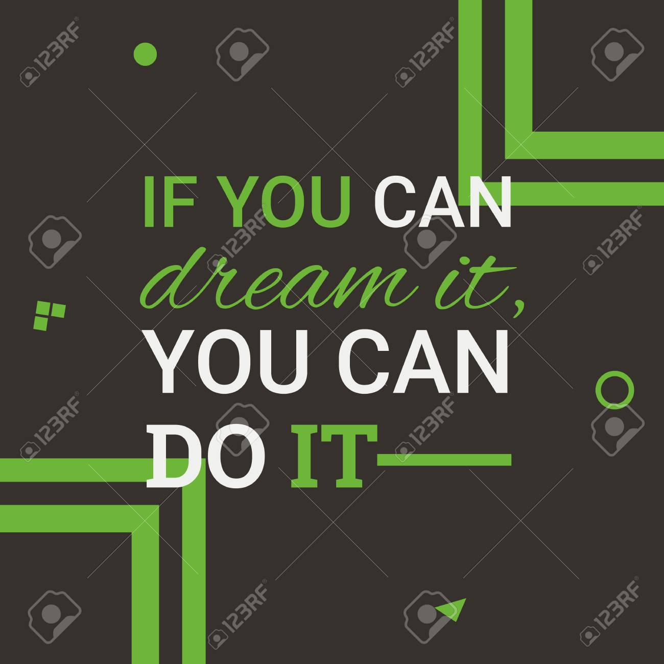 If You Can Dream It You Can Do It Quotes Flat Design Background