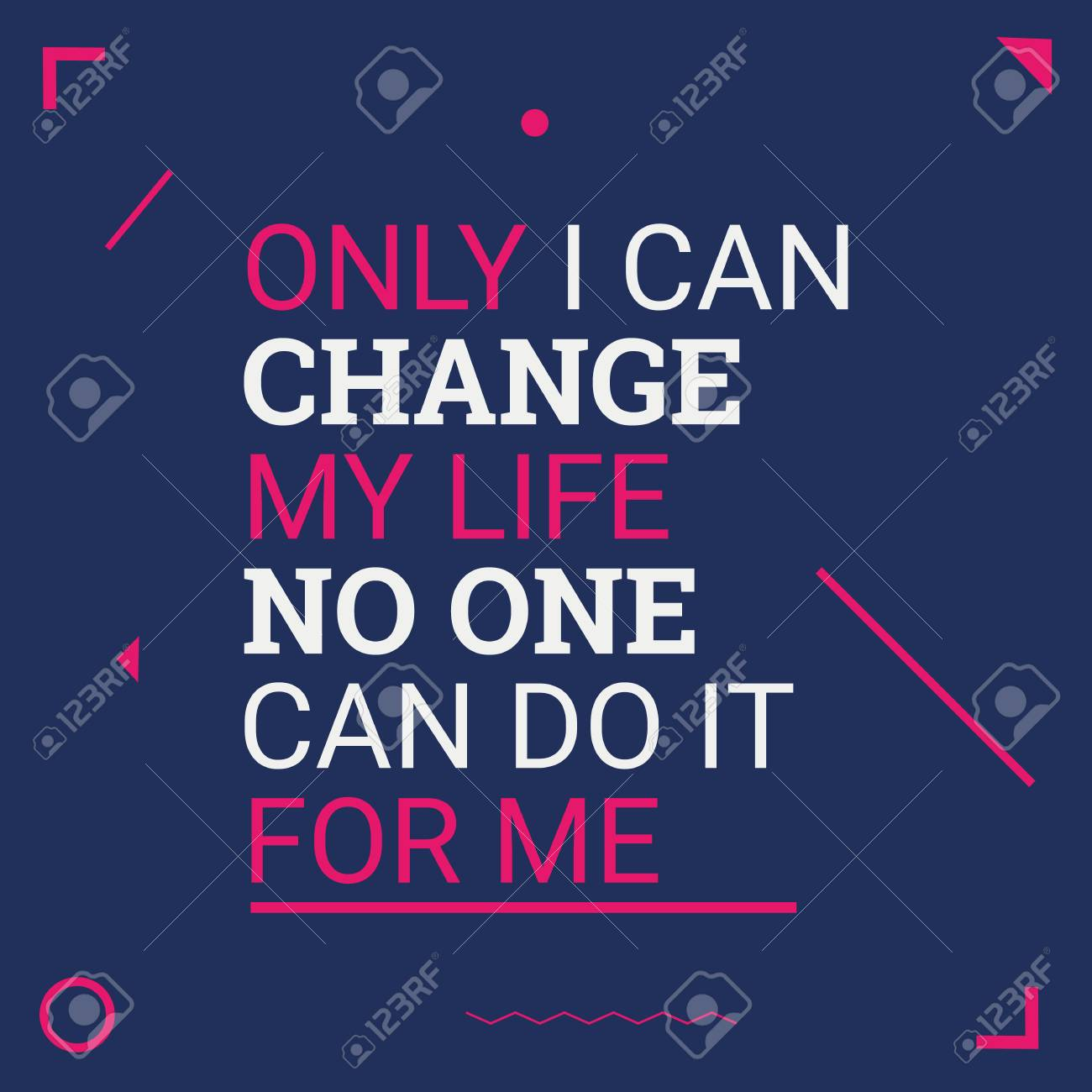 Only I Can Change My Life Motivational Quotes Flat Design Background Stock Photo Picture And Royalty Free Image Image 89131031