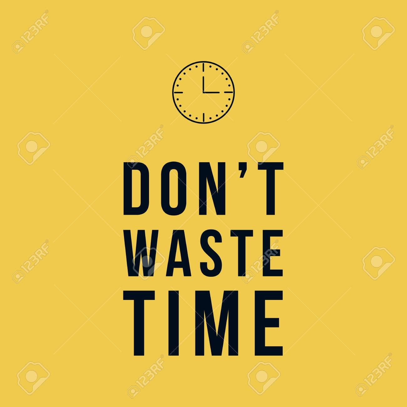 Do Not Waste Time Motivational Vector Poster Quotes Stock Photo