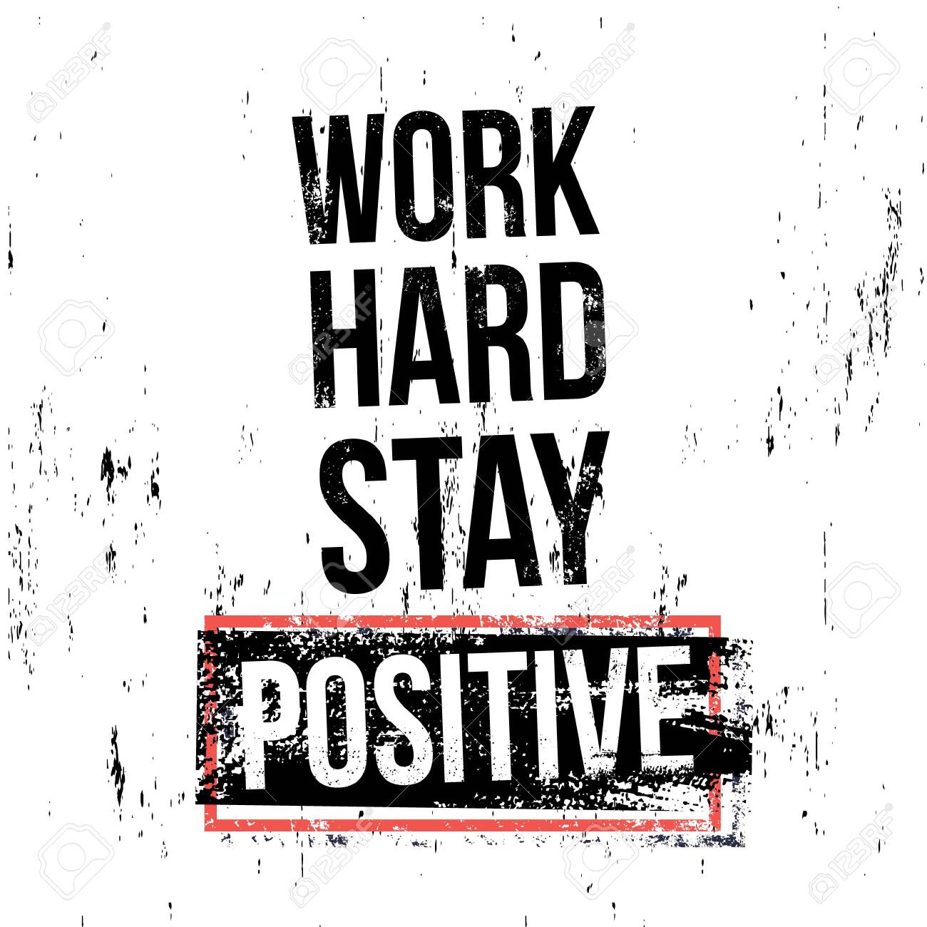 Work Hard Stay Positive. Motivational Quotes. Vector Illustration ...