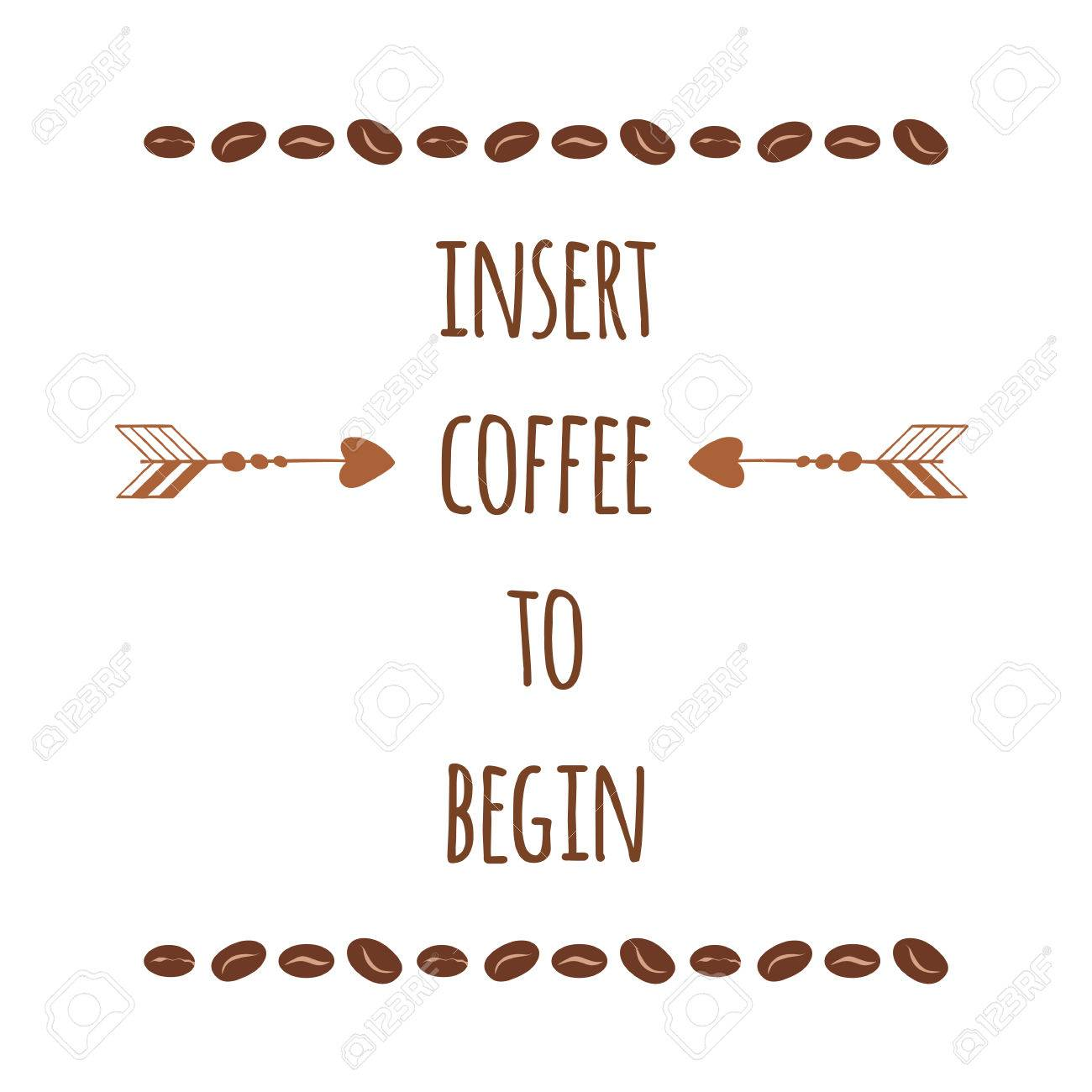 Positive Quote About Coffee Decorated Cute Coffee Beans And Arrow. Graphic  Design Lifestyle Lettering For