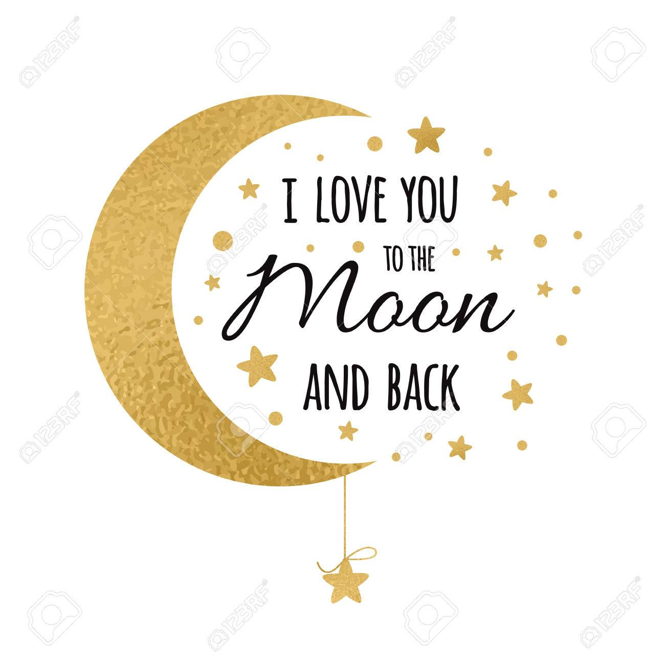 I love you to the moon and back. Handwritten inspirational phrase for your design with gold stars - 72581172