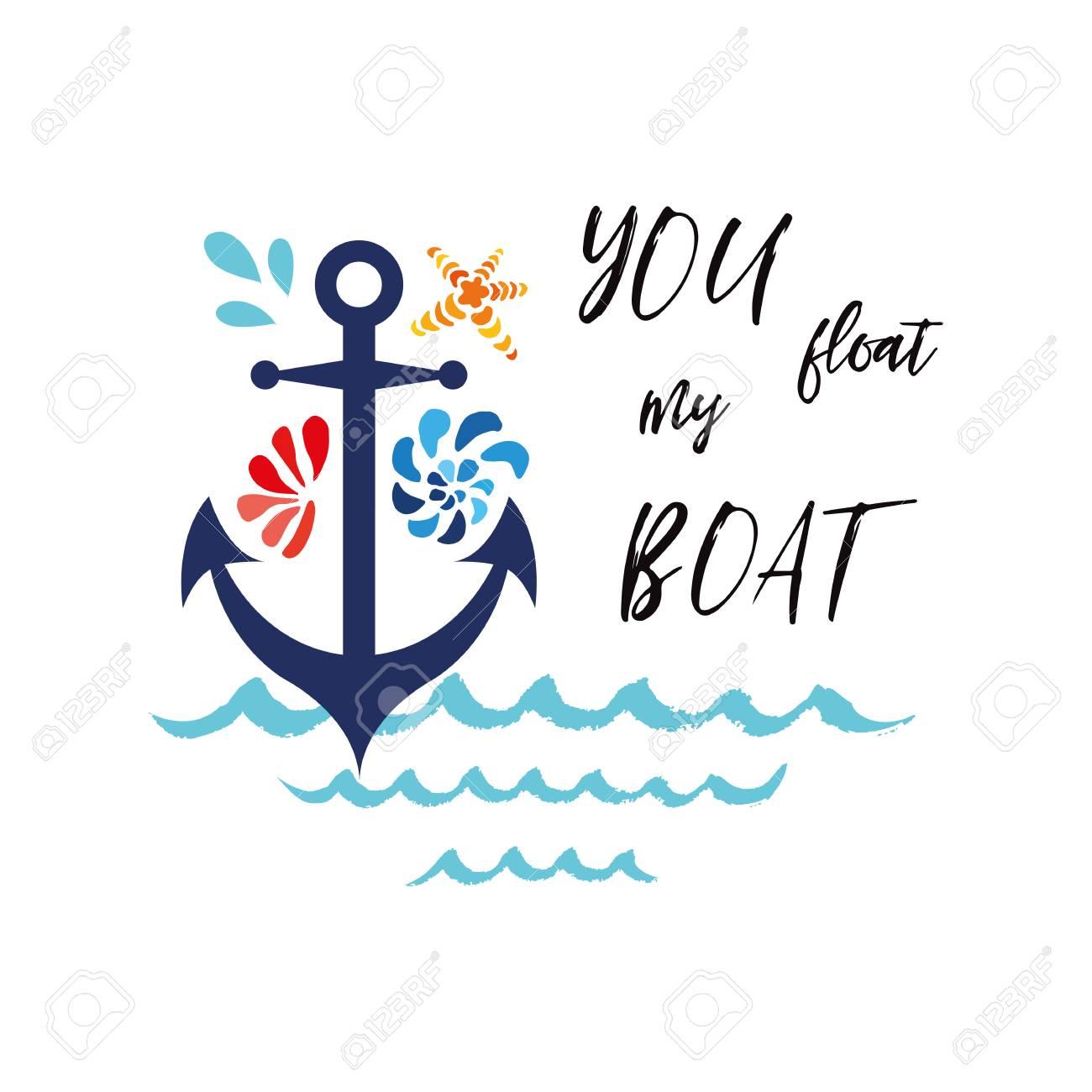 Banner Tipográfico Com A Frase Que Você Flutuar Meu Barco Decorado âncora Conchas Onda Amor Romântico Dia Dos Namorados St