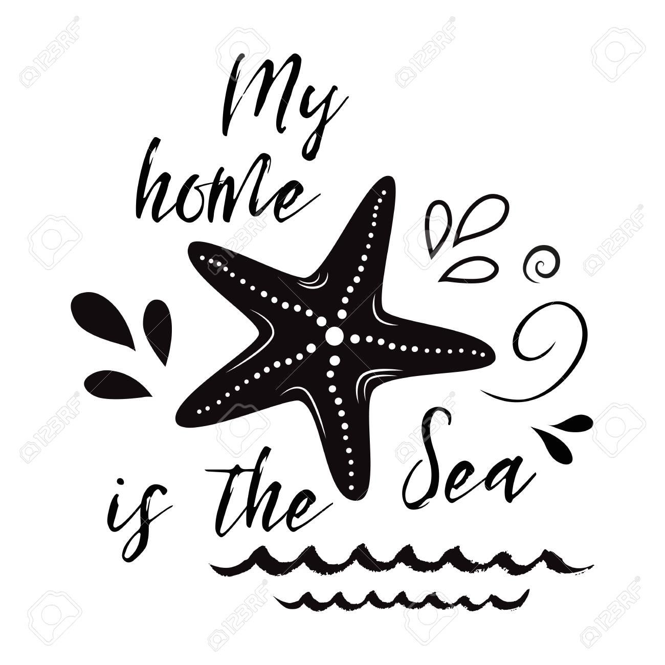 Insecto Do Mar Com Estrela De Mar Frase Inspirada Minha Casa é Mar Vector Bandeira Tipográfica Citação De Viagem Cartão Para Férias De Verão