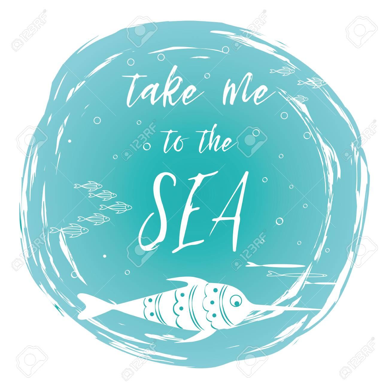 Cartaz Do Mar Com Frase De Peixe Do Mar Leve Me Para O Mar No Lugar Turquesa Vector Tipográficas Bandeira Inspiradora Citação
