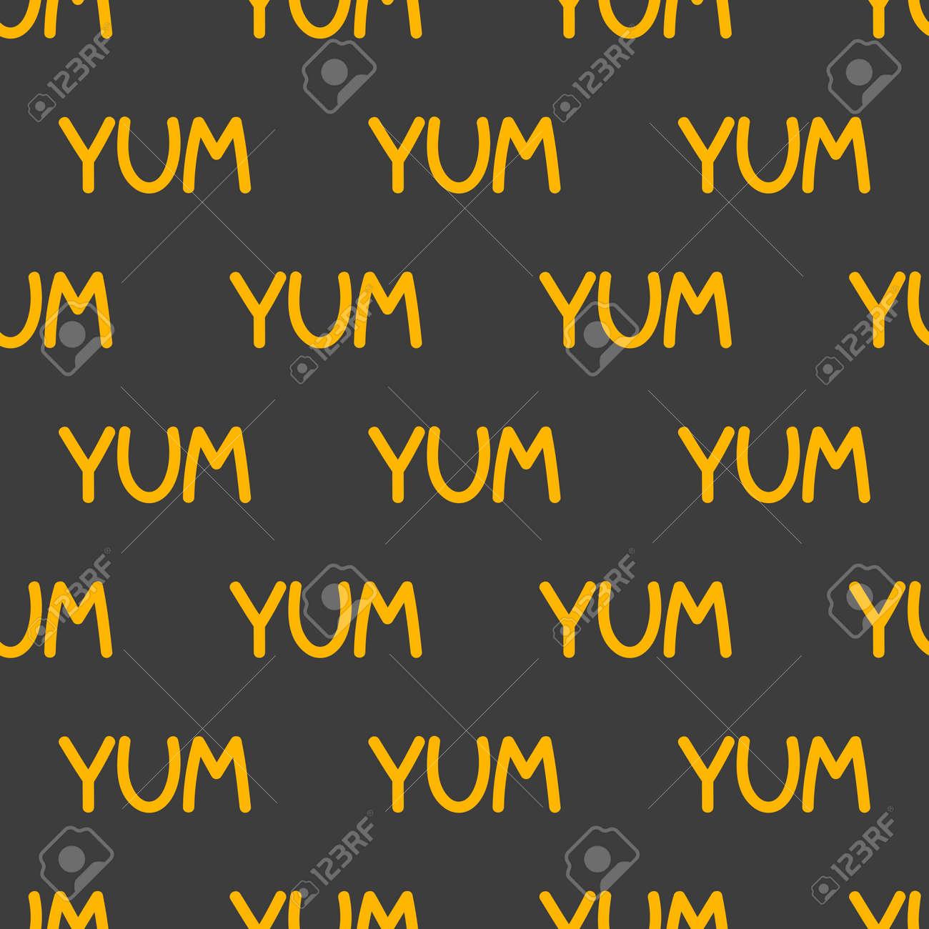 Yum-yum seamless pattern. Background with word yum - 167305082