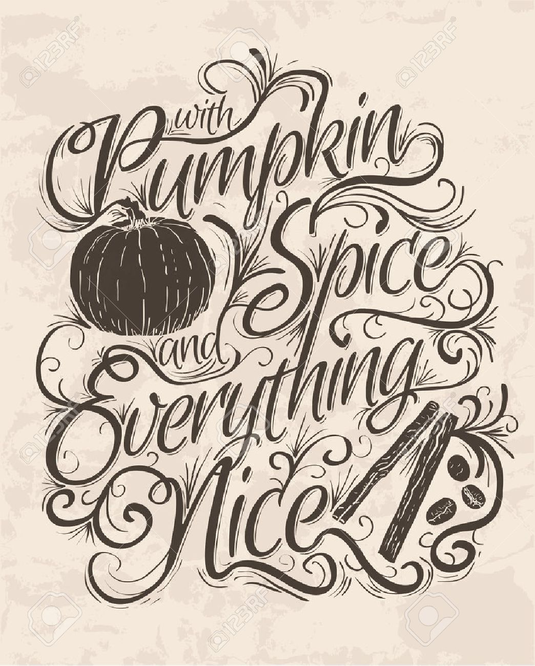 Poster design drawing - Vector Vector Hand Lettering Quote That Says Pumpkin Spice And Everything Nice Typographical Poster Design