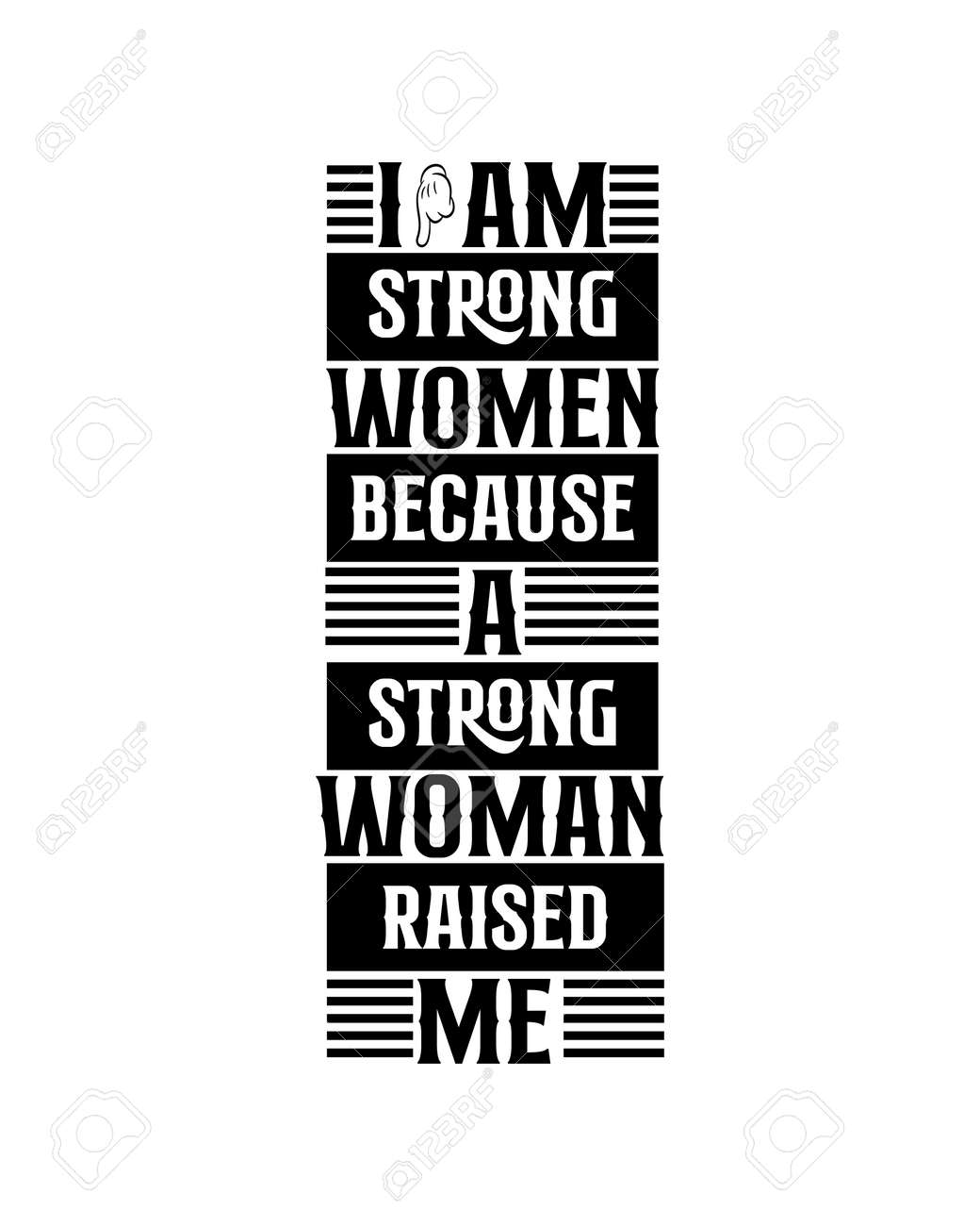 i am strong woman because a strong woman raised me. Hand drawn typography poster design. Premium Vector. - 158081047