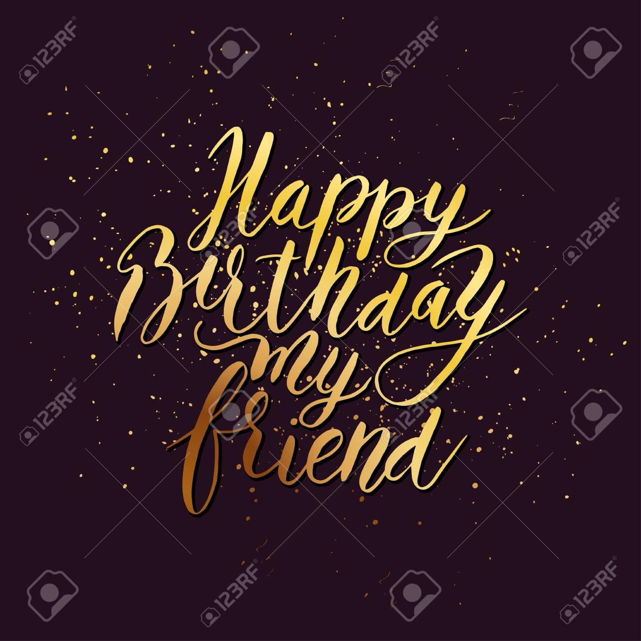 Happy Birthday Friend Images.Happy Birthday Friend Congratulating Hand Drawn Quote