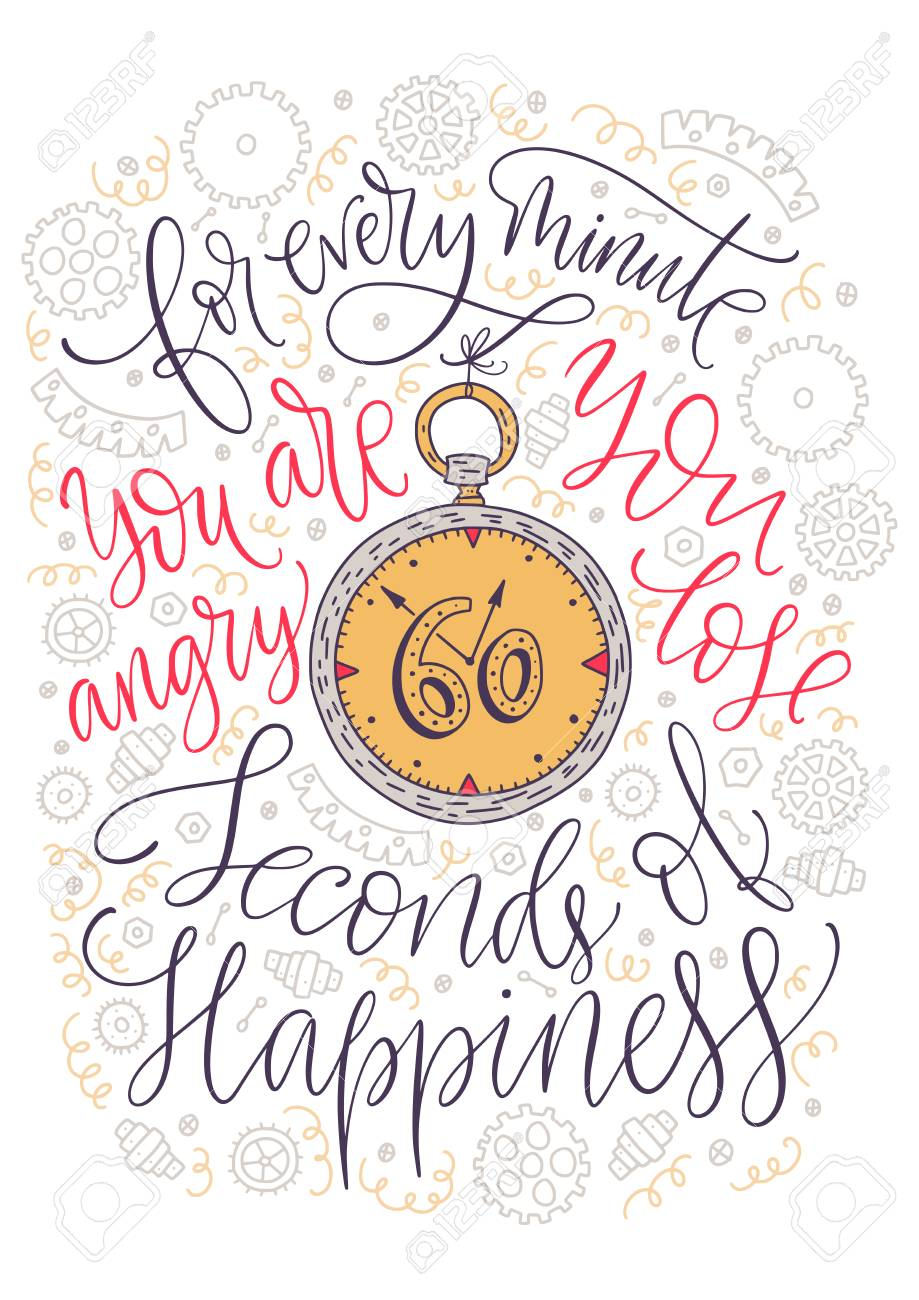 Positive inspirational vector lettering card. Handdrawn color iilustration. For every minute you are angry you lose sixty seconds of happiness. - 110031691