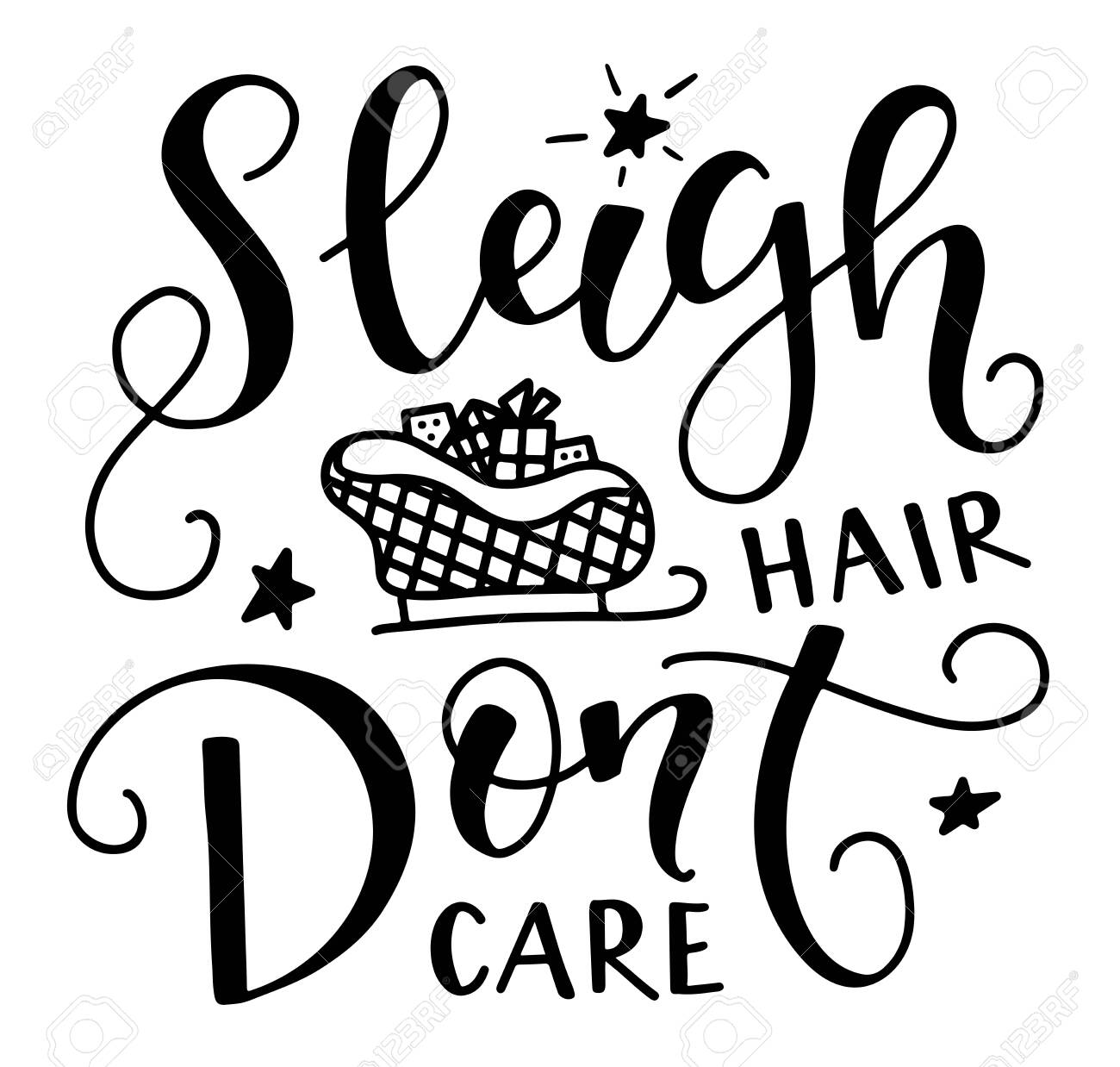 Sleigh hair dont care, black text isolated on white background, vector illustration for posters, photo overlays, card, t-shirt print and social media. - 153888536