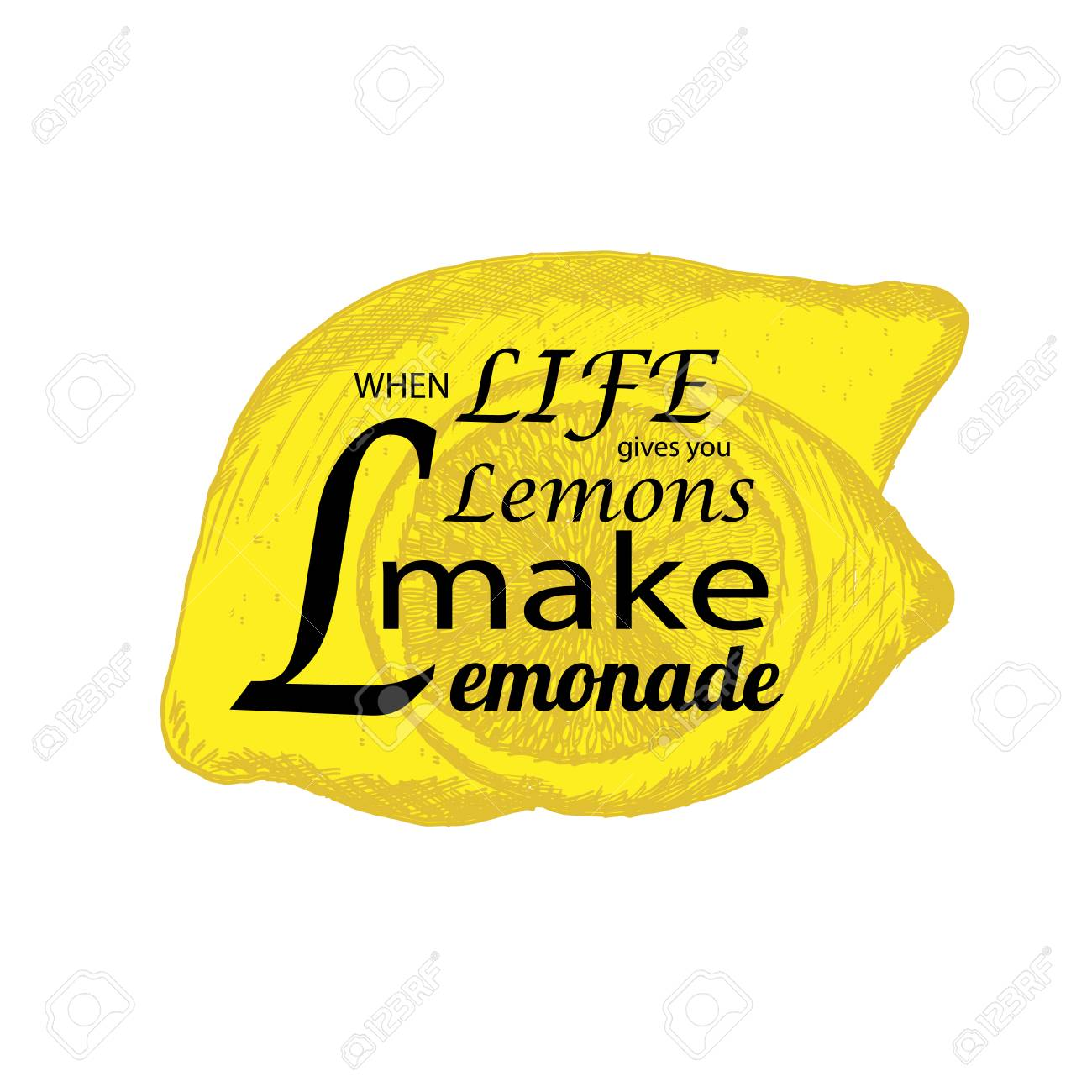 Quote If Life Gives You Lemons Make Lemonade With Hand Drawn
