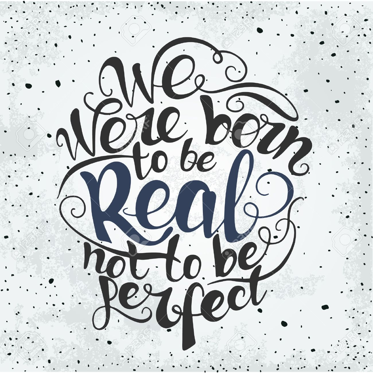 Design t shirt and print - Design T Shirt Print Vector We Were Born To Be Real Not To Be Perfect