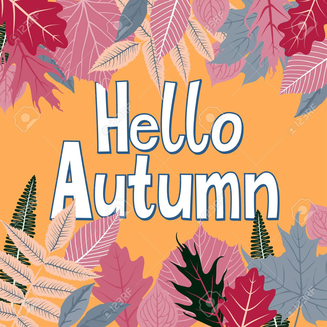 Vector Card With Words Hello Autumn And Fall Leaves Fall Floral