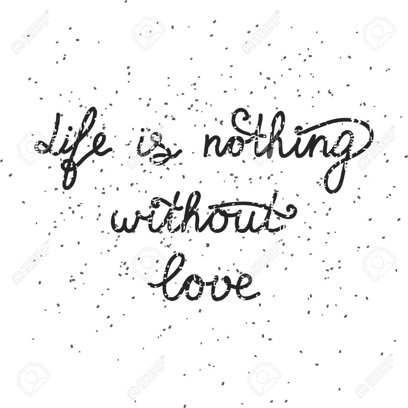 Handwritten Quote Life Is Nothing Without Love On Grungy Red